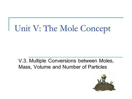 Unit V: The Mole Concept