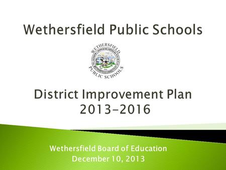 Wethersfield Board of Education December 10, 2013.