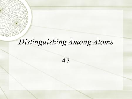 Distinguishing Among Atoms