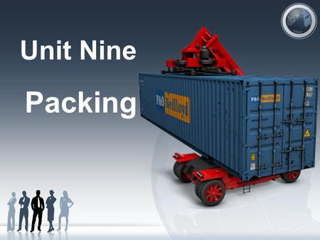 Unit Nine Packing. Learning Objectives To describe the functions of packing To understand several types of packing To learn different Marks of packing.