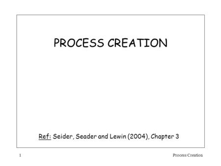 Process Creation1 PROCESS CREATION Ref: Seider, Seader and Lewin (2004), Chapter 3.