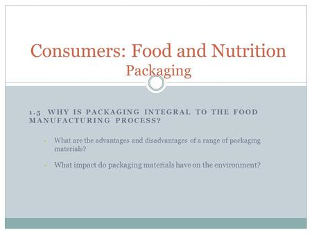 Consumers: Food and Nutrition Packaging