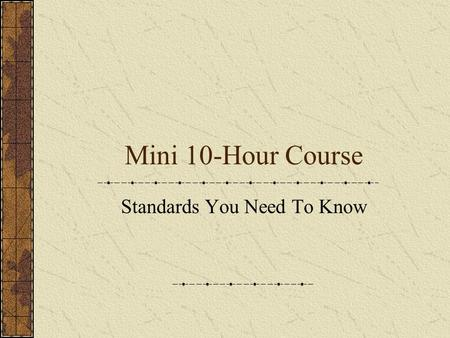 Mini 10-Hour Course Standards You Need To Know. OSHA's Philosophy An effective workplace culture should value safety and health Employers should establish.