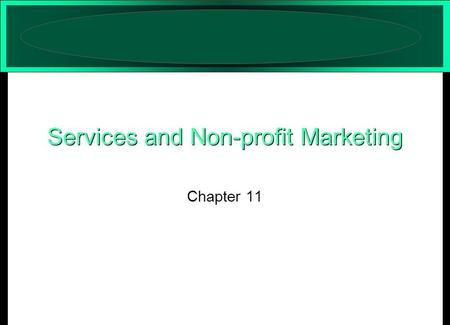 Chapter 11 Services and Non-profit Marketing. © 2006 The McGraw-Hill Companies, Inc. All rights reserved.McGraw-Hill/Irwin Services contribute to our.