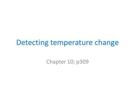 Detecting temperature change Chapter 10; p309. Regulating heat exchange Heat exchange – heat transfer between the internal and external environment. Factors.