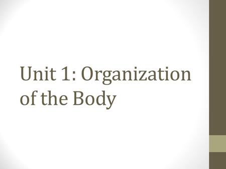 Unit 1: Organization of the Body. Essential Questions How do presented symptoms help a doctor diagnose a patient? What are some common health conditions,