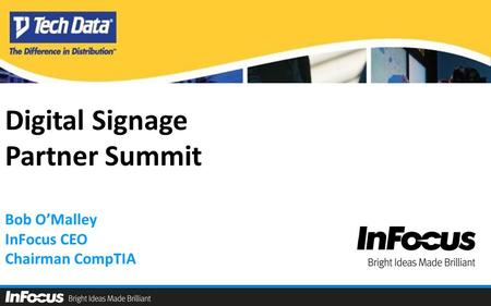 Digital Signage Partner Summit Bob O'Malley InFocus CEO Chairman CompTIA.