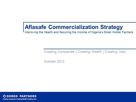 Aflasafe Commercialization Strategy Improving the Health and Securing the Income of Nigeria's Small Holder Farmers Creating Companies | Creating Wealth.