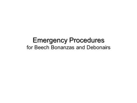 Emergency Procedures for Beech Bonanzas and Debonairs