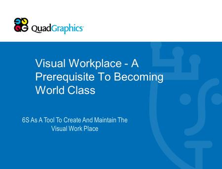Visual Workplace - A Prerequisite To Becoming World Class