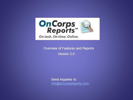 Overview of Features and Reports Version 2.0 Send inquiries to: