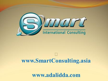 Ÿ www.SmartConsulting.asia www.adalidda.com. Contribute to the development of the private sector in Cambodia, Laos and Myanmar.