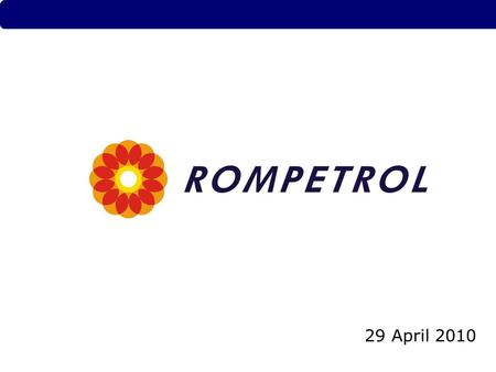 1 29 April 2010. THE NETHERLANDS SWITZERLAND KAZAKHSTAN GEORGIA Rompetrol Group - Wide Operations MOLDOVA BULGARIA LIBYA ALBANIA UKRAINE FRANCE SPAIN.