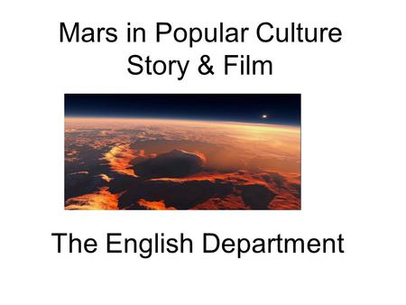 Mars in Popular Culture Story & Film The English Department.