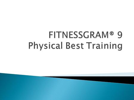  www.fitnessgram.net ◦ Program Overview ◦ Online demo ◦ Teacher/parent FAQ ◦ AC and BC standards information ◦ Technical documents  System requirements.
