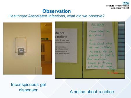 Inconspicuous gel dispenser A notice about a notice Observation Healthcare Associated Infections, what did we observe?