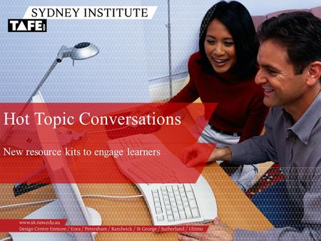 Hot Topic Conversations New resource kits to engage learners.
