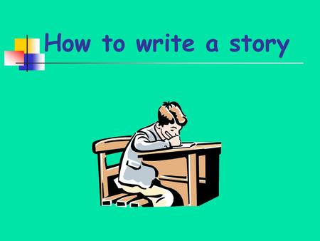 How to write a story Think about …… Who? Where? When? Where next? Why? What went wrong Who helped? What did they do? What happened at the end? Feelings/emotions.