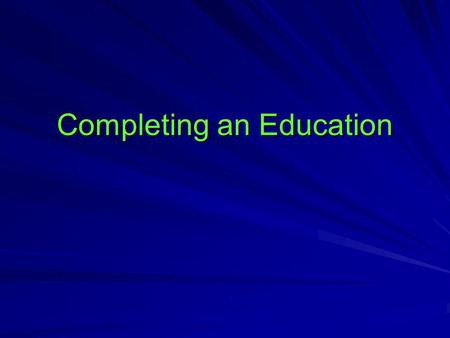 Completing an Education. A Timeline of Education 'Formal' education is a recent development in human history In non-literate societies, news and knowledge.