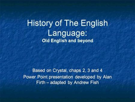History of The English Language: Old English and beyond