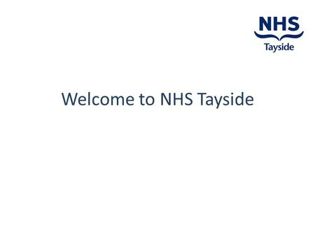 Welcome to NHS Tayside. The Unique Role of Organisation Leaders Set the tone and values system in their organisations, Establish strategic goals for activities.