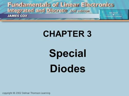 CHAPTER 3 Special Diodes. OBJECTIVES Describe and analyze the function and applications of: surge protectors varactors switching diodes LEDs & photodiodes.