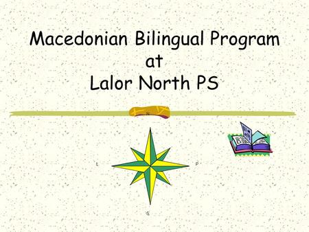 Macedonian Bilingual Program at Lalor North PS N L S P.