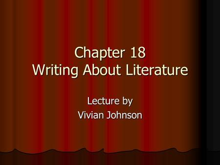 Chapter 18 Writing About Literature