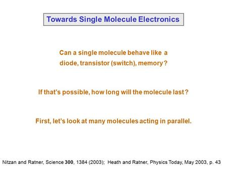 Towards Single Molecule Electronics
