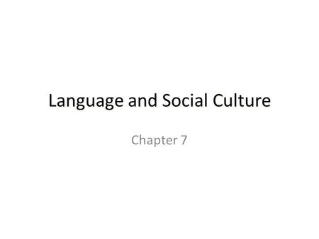 Language and Social Culture Chapter 7. Language Varieties Variety is a generic term for a particular coherent form of language in which specific extralinguistic.