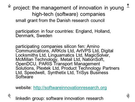 Project: the management of innovation in young high-tech (software) companies small grant from the Danish research council participation in four countries: