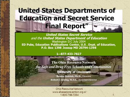 Ohio Resource Network www.ebasedprevention.org or 1-800-788-72541 The Ohio Resource Network for Safe and Drug Free Schools and Communities University of.