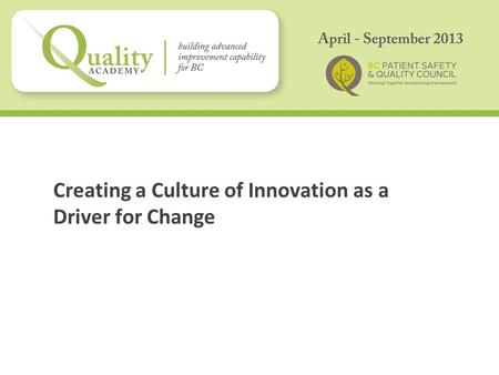 Creating a Culture of Innovation as a Driver for Change.