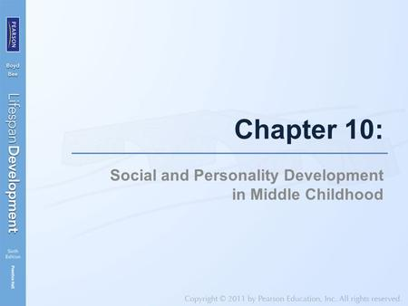 Chapter 10: Social and Personality Development in Middle Childhood.