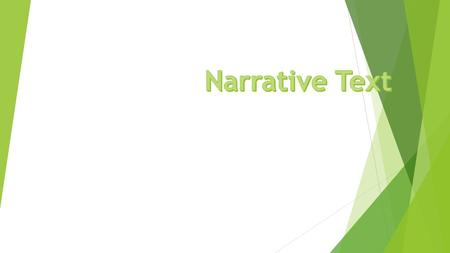 Narrative Text Narrative text is a kind of text to retell the story that past tense. The purpose of the text is to entertain or to amuse the readers or.