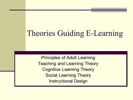 Theories Guiding E-Learning