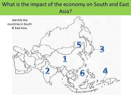 What is the impact of the economy on South and East Asia?