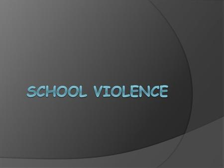 Violence  School violence can start in numerous ways.  It usually starts of as a game but then one person gets offended and take to the moon and will.