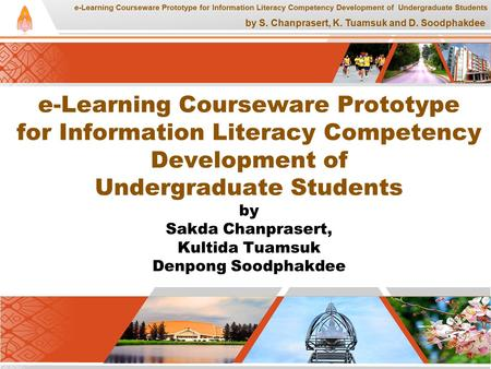 E-Learning Courseware Prototype for Information Literacy Competency Development of Undergraduate Students by S. Chanprasert, K. Tuamsuk and D. Soodphakdee.