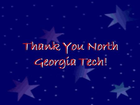 Thank You North Georgia Tech!. 2009 SkillsUSA Georgia Region Leadership and Skills Winners 2011 SkillsUSA Georgia Region Leadership and Skills Winners.