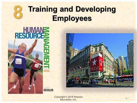 4-8 Copyright © 2015 Pearson Education, Inc. Training and Developing Employees 8-1.