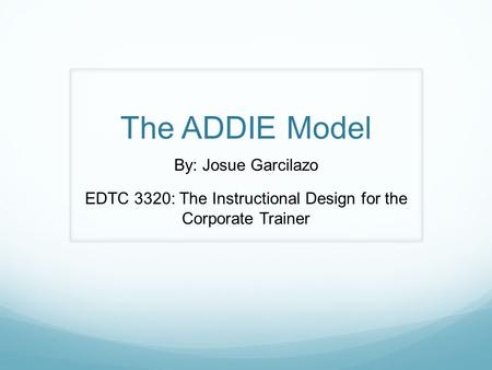 EDTC 3320: The Instructional Design for the Corporate Trainer