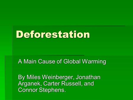 Deforestation A Main Cause of Global Warming