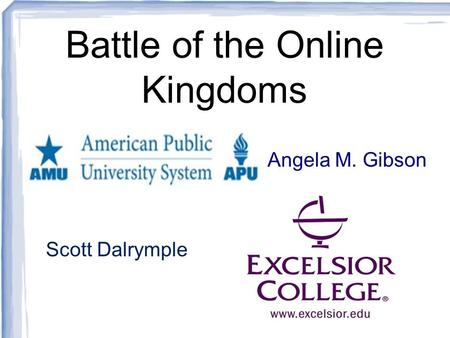 Battle of the Online Kingdoms Angela M. Gibson Scott Dalrymple.
