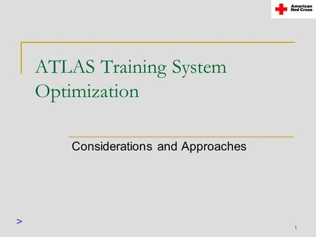 1 ATLAS Training System Optimization Considerations and Approaches >