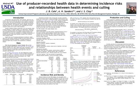 Use of producer-recorded health data in determining incidence risks and relationships between health events and culling J. B. Cole 1, A. H. Sanders*,1,