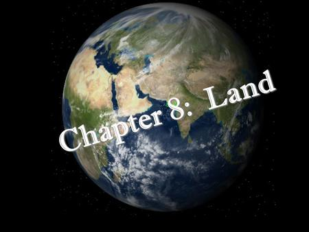 Chapter 8: Land. The City California did a study from 1984-1992 to see how the land was being used in the state During this 8 year timeframe, about 210,000.