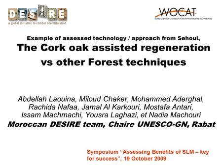 Example of assessed technology / approach from Sehoul, The Cork oak assisted regeneration vs other Forest techniques Abdellah Laouina, Miloud Chaker, Mohammed.
