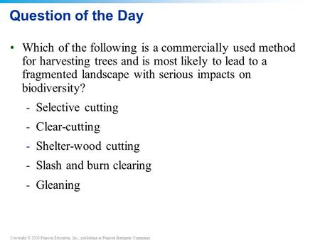 Copyright © 2008 Pearson Education, Inc., publishing as Pearson Benjamin Cummings Question of the Day Which of the following is a commercially used method.
