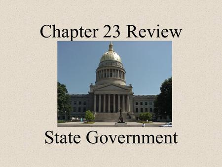 Chapter 23 Review State Government. The U.S. Constitution reserves many powers for the states in what Amendment? Tenth Amendment.
